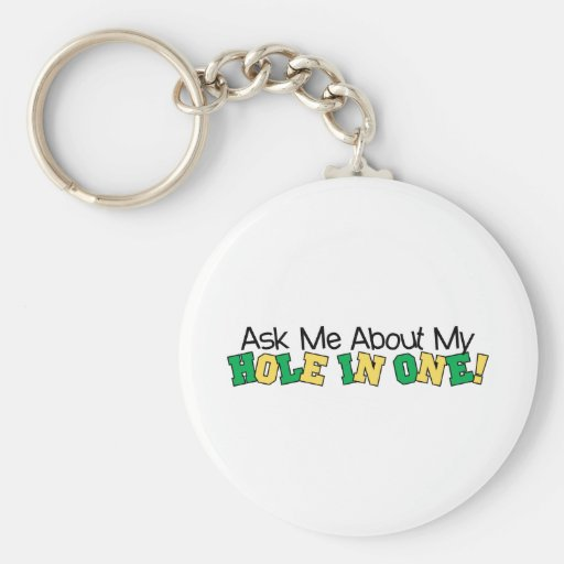 Ask Me About My Hole In One Keychains