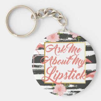 Ask Me About My Lipstick Keychain