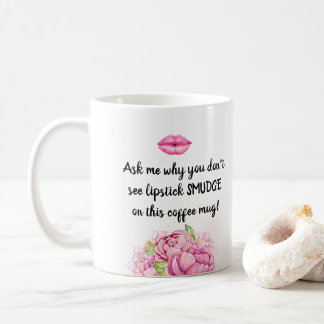 Ask Me about My Lipstick - Lipsense Distributor Coffee Mug