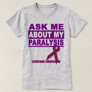Ask Me About My Paralysis - Tee