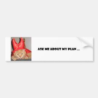 Ask Me About My Plan Car Bumper Sticker