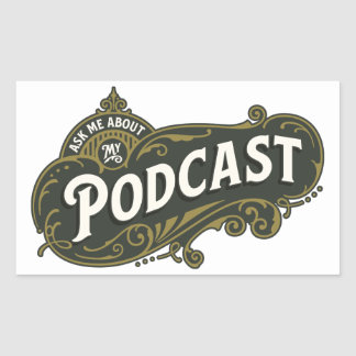 Ask Me About My Podcast. Rectangular Sticker