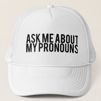 Ask Me About My Pronouns Trucker Hat