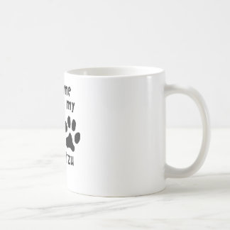 Ask Me About My Shih Tzu Coffee Mugs