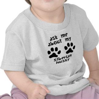 Ask Me About My Siberian Husky Tshirt