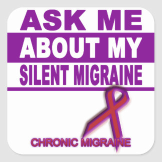 Ask Me About My Silent Migraine - Sticker