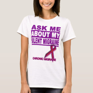 Ask Me About My Silent Migraine - Tee