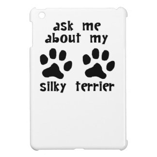 Ask Me About My Silky Terrier iPad Mini Covers