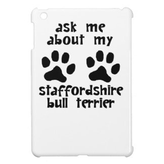 Ask Me About My Staffordshire Bull Terrier iPad Mini Covers