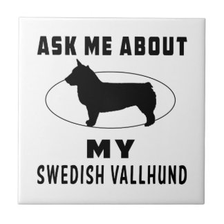 Ask Me About My Swedish Vallhund Ceramic Tile