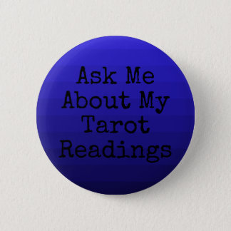 Ask Me about my tarot readings 6 Cm Round Badge