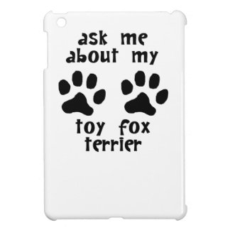 Ask Me About My Toy Fox Terrier iPad Mini Cover