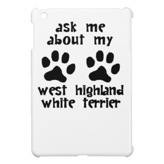 Ask Me About My West Highland White Terrier iPad Mini Covers