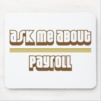 Ask Me About Payroll Mouse Pad