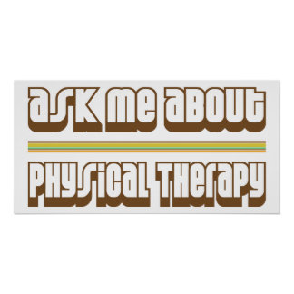 Ask Me About Physical Therapy Poster