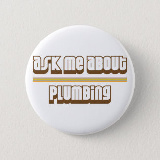 Ask Me About Plumbing 6 Cm Round Badge