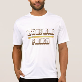 Ask Me About Podiatry T-Shirt