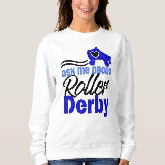 Ask me about Roller Derby, Roller Skating Sweatshirt