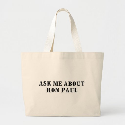 Ask Me About Ron Paul! Bag