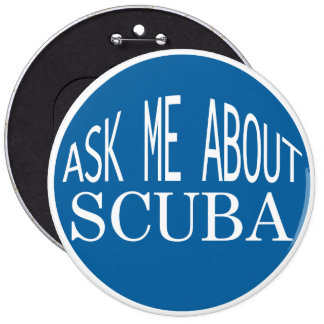 Ask Me About SCUBA 6 Cm Round Badge