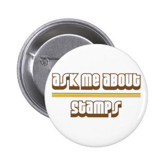 Ask Me About Stamps Pinback Buttons