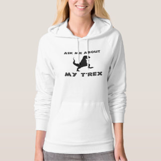 Ask Me About T Rex Funny Hoodie