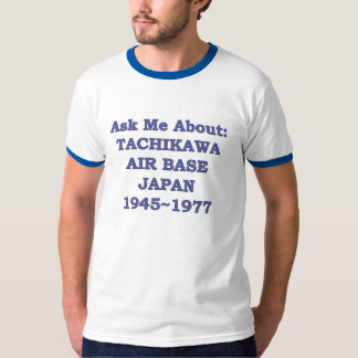 Ask me About Tachikawa Air Base Japan T-Shirt