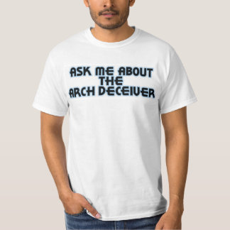 Ask Me About the Arch Deceiver Tshirt