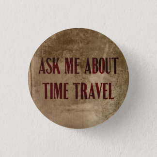 Ask Me About Time Travel Button