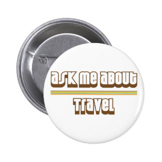 Ask Me About Travel 6 Cm Round Badge