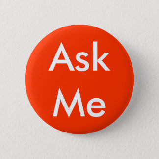 Ask Me Button 4 Business, Wedding, School, Theater