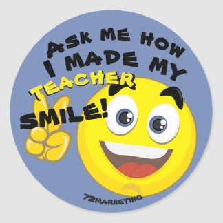 Ask Me How I Made My Teacher Smile Student Sticker