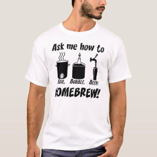 """Ask me how to homebrew"" T-Shirt"