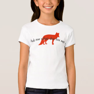 Ask me what the fox says. t-shirt