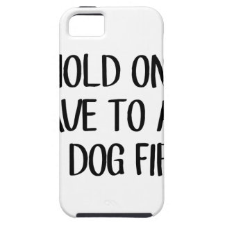 Ask My Dog First Tough iPhone 5 Case
