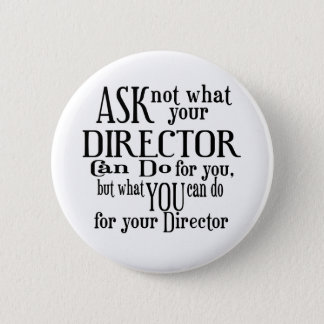 Ask Not Director 6 Cm Round Badge