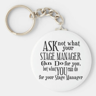 Ask Not Stage Manager Key Ring