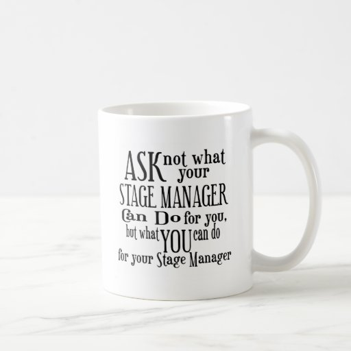 Ask Not Stage Manager Mug