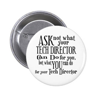 Ask Not Tech Director 6 Cm Round Badge