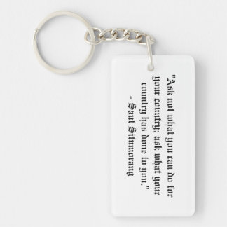 Ask not what you can do for your country... Single-Sided rectangular acrylic key ring