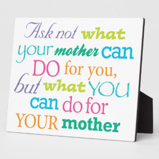 Ask not what your mother can do Cute 8x10 Plaque