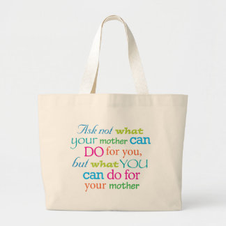 Ask not what your mother can do for you... jumbo tote bag