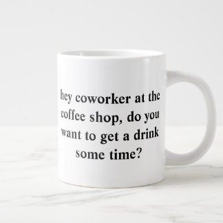 ask out your cute coworker with a mug