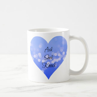 Ask Seek Knock Coffee Mug