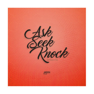 Ask Seek Knock Wood Print