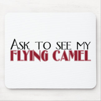 Ask to See My Flying Camel Mouse Pad