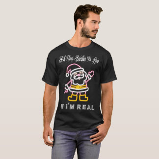 Ask Your Brother In Law If Im Real Santa Claus T-Shirt
