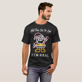 Ask Your Son In Law Im Real Santa Claus Christmas T-Shirt
