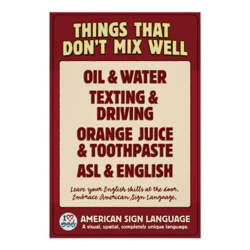 ASL & English don't mix. Posters | Zazzle
