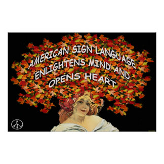 """ASL Enlightens Mind and Opens Heart  36"""" x 24"""" Poster"""